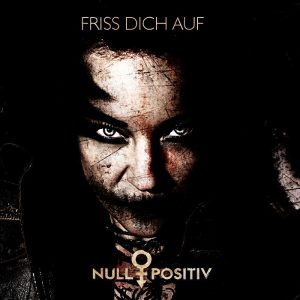 Null Positiv Single Friss dich auf Cover 2016